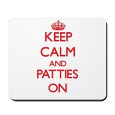Keep Calm and Patties ON Mousepad