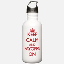 Keep Calm and Payoffs Water Bottle