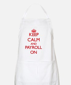 Keep Calm and Payroll ON Apron