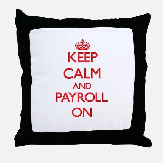Keep Calm and Payroll ON Throw Pillow