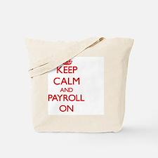 Keep Calm and Payroll ON Tote Bag