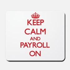 Keep Calm and Payroll ON Mousepad