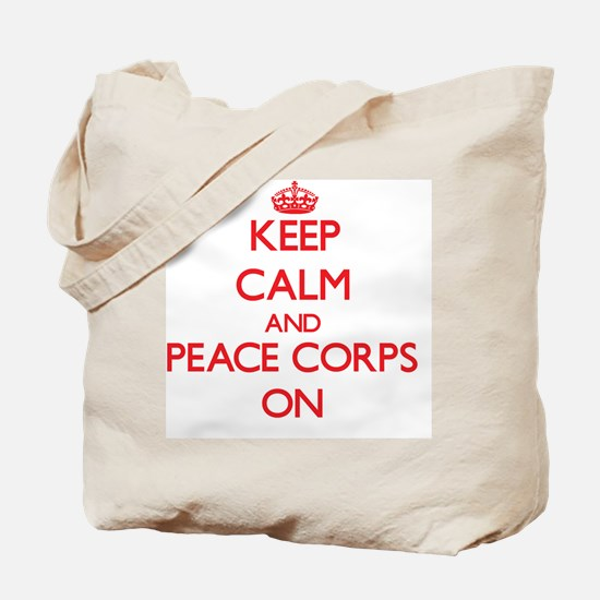 Keep Calm and Peace Corps ON Tote Bag