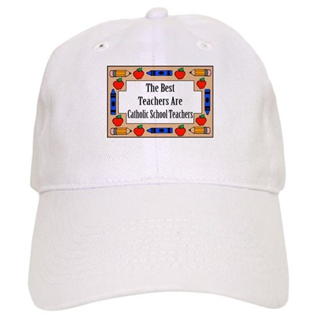 The Best Teachers Are Catholic School Teachers Cap