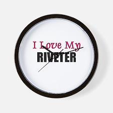I Love My RIVETER Wall Clock