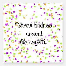"""Confetti kindness Square Car Magnet 3"""" x 3"""""""