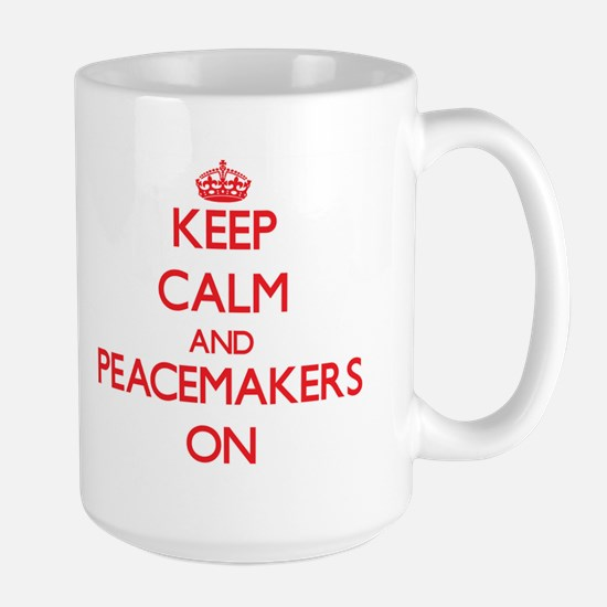 Keep Calm and Peacemakers ON Mugs