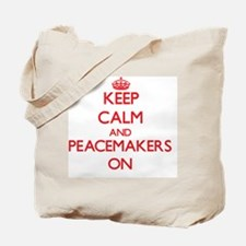 Keep Calm and Peacemakers ON Tote Bag