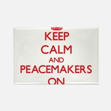 Keep Calm and Peacemakers ON Magnets