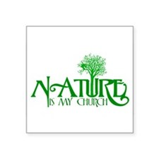 "Nature is my Church Square Sticker 3"" x 3"""