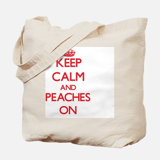 Keep Calm and Peaches ON Tote Bag