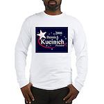 DENNIS KUCINICH PRESIDENT 2008 Long Sleeve T-Shirt