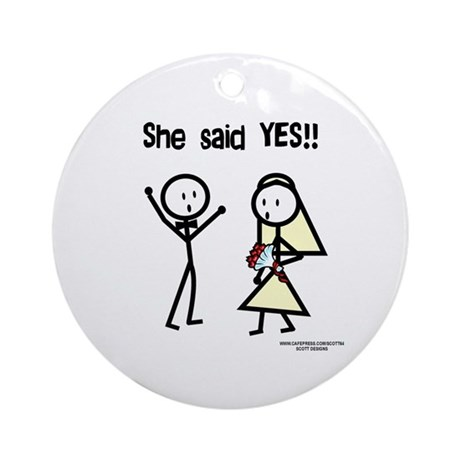 She Said Yes! Ornament (Round)