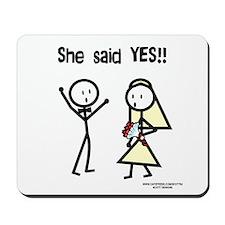 She Said Yes! Mousepad