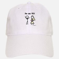 She Said Yes! Baseball Baseball Cap