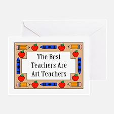 The Best Teachers Are Art Teachers Greeting Card