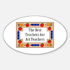 The Best Teachers Are Art Teachers Oval Decal