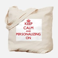 Keep Calm and Personalizing ON Tote Bag