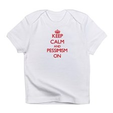Keep Calm and Pessimism ON Infant T-Shirt