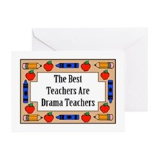 The Best Teachers Are Drama Teachers Greeting Card