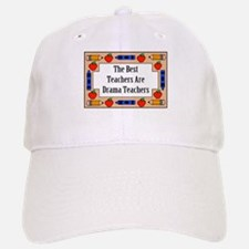 The Best Teachers Are Drama Teachers Baseball Baseball Cap