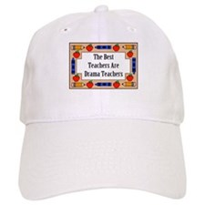 The Best Teachers Are Drama Teachers Baseball Cap