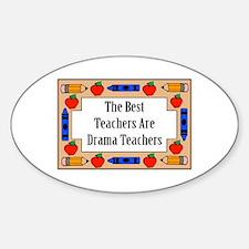 The Best Teachers Are Drama Teachers Decal