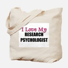 I Love My RESEARCH PSYCHOLOGIST Tote Bag