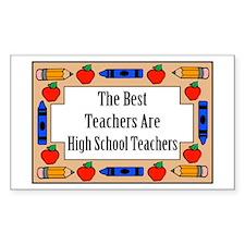 The Best Teachers Are High School Teachers Decal