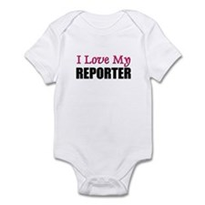 I Love My REPORTER Infant Bodysuit