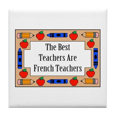 The Best Teachers Are French Teachers Tile Coaster