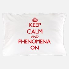 Keep Calm and Phenomena ON Pillow Case