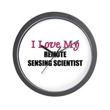 I Love My REMOTE SENSING SCIENTIST Wall Clock