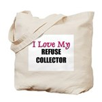 I Love My REFUSE COLLECTOR Tote Bag