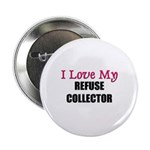 I Love My REFUSE COLLECTOR Button