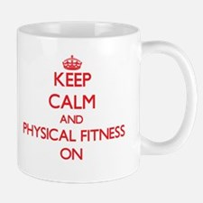 Keep Calm and Physical Fitness ON Mugs