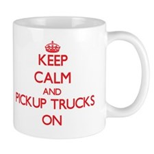 Keep Calm and Pickup Trucks ON Mug