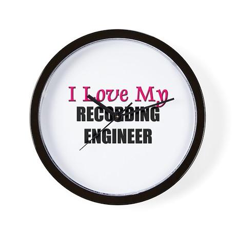 I Love My RECORDING ENGINEER Wall Clock