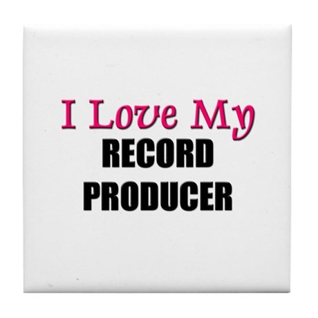 I Love My RECORD PRODUCER Tile Coaster
