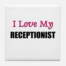 I Love My RECEPTIONIST Tile Coaster