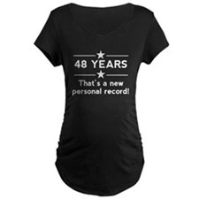 48 Years New Personal Record Maternity T-Shirt
