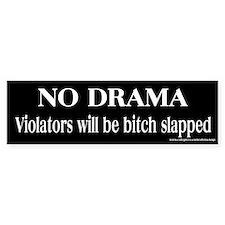 No Drama Bitch Slap Bumper Bumper Sticker