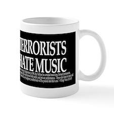 Terrorists Hate Music Mug
