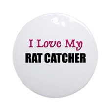 I Love My RAT CATCHER Ornament (Round)