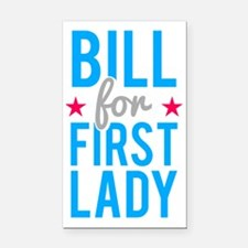 Bill for First Lady Hillary C Rectangle Car Magnet