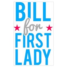 Bill for First Lady Hillary Clinton Poster