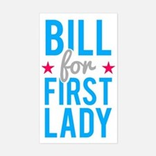 Bill for First Lady Hillary Cl Sticker (Rectangle)