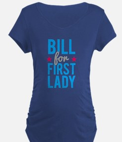Bill for First Lady Hillary Clin Maternity T-Shirt