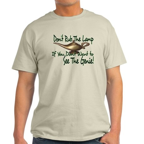 Don't Rub the Genie Lamp Light T-Shirt