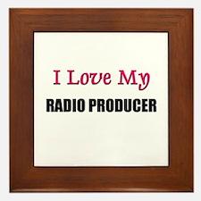 I Love My RADIO PRODUCER Framed Tile
